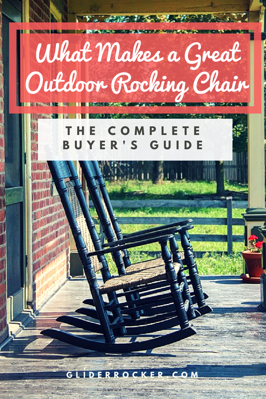 What Purpose Will the Rocking Chairs Serve? & What Makes a Great Outdoor Rocking Chair | Porch u0026 Patio Rocking Chair